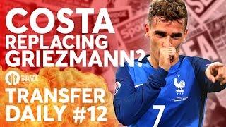 Costa to Replace Griezmann? De Gea, Another Memphis Bid? | Manchester United Transfer News | TD #12