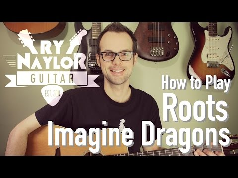 Roots - Imagine Dragons - Acoustic Guitar Tutorial Lesson