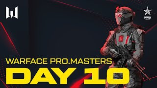 Warface PRO.Masters. Day 10