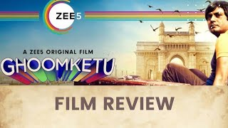 First Review of Ghoomketu I Must watch for all I Nawazuddin Siddiqui l Zee 5 l