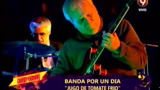 BANDAS POR UN DIA - CLAUDIO  GABIS - JUGO DE TOMATE FRIO - 01-07-15