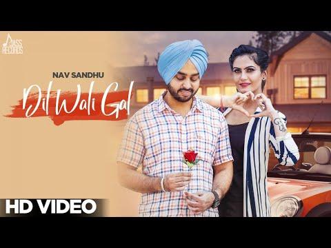 Dil Wali Gal | ( Full HD) | Nav Sandhu | New Punjabi Songs 2017 | Latest Punjabi Songs 2017