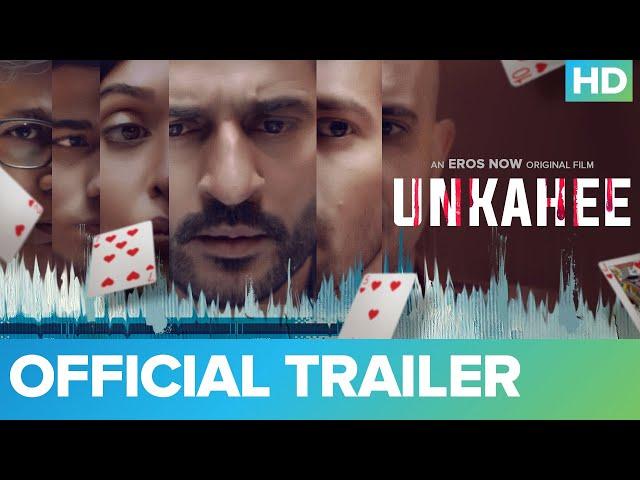 Unkahee Official Trailer   Hiten Tejwani   Sehban Azim   Anupriya Goenka   An Eros Now Original Film