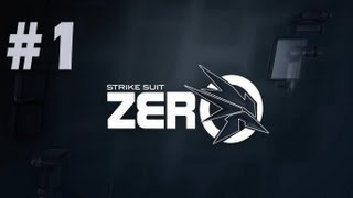 Strike Suit Zero - Walkthrough - Part 1 - Before The Storm (PC) [HD]