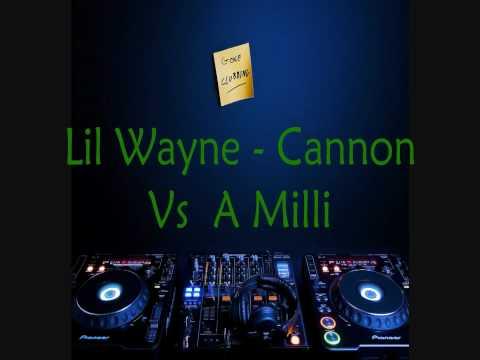 🎧 Lil Wayne - Cannon Vs A Milli Remix