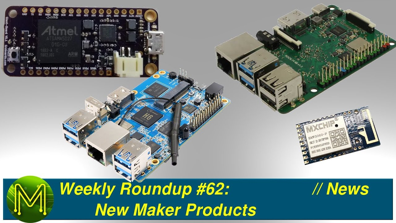 #252 Weekly Roundup #62 – New Maker Products // News