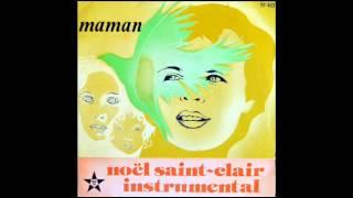 Noël Saint-Clair - Ta Vie Entre Mes Bras (Instrumental)
