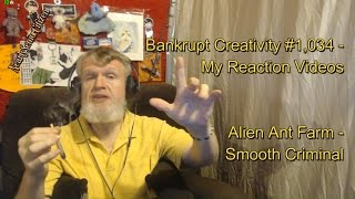 Alien Ant Farm Smooth Criminal Bankrupt Creativity 1 034 My Reaction Videos