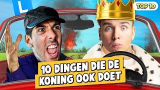 10 DINGEN DIE DE KONING OOK DOET!