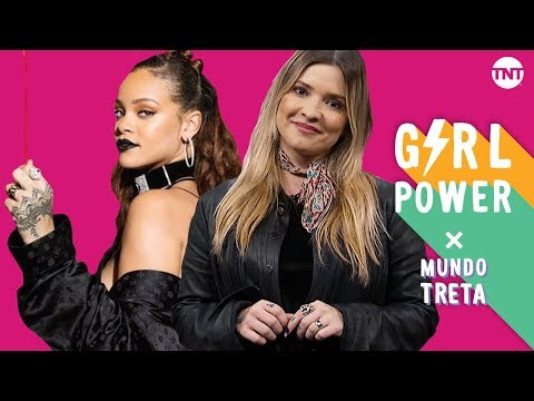 GIRL POWER X MUNDO TRETA: RIHANNA
