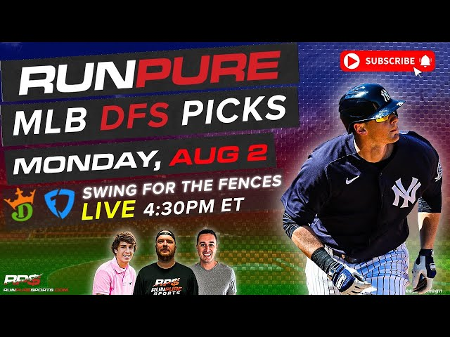 MLB DRAFTKINGS PICKS - MONDAY AUGUST 2 - SWING FOR THE FENCES