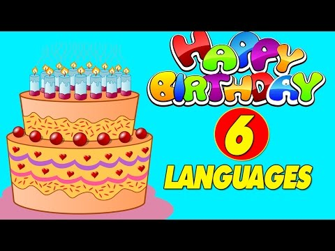 Happy Birthday in 6 Different Languages | Happy Birthday To You | Happy Birthday Songs