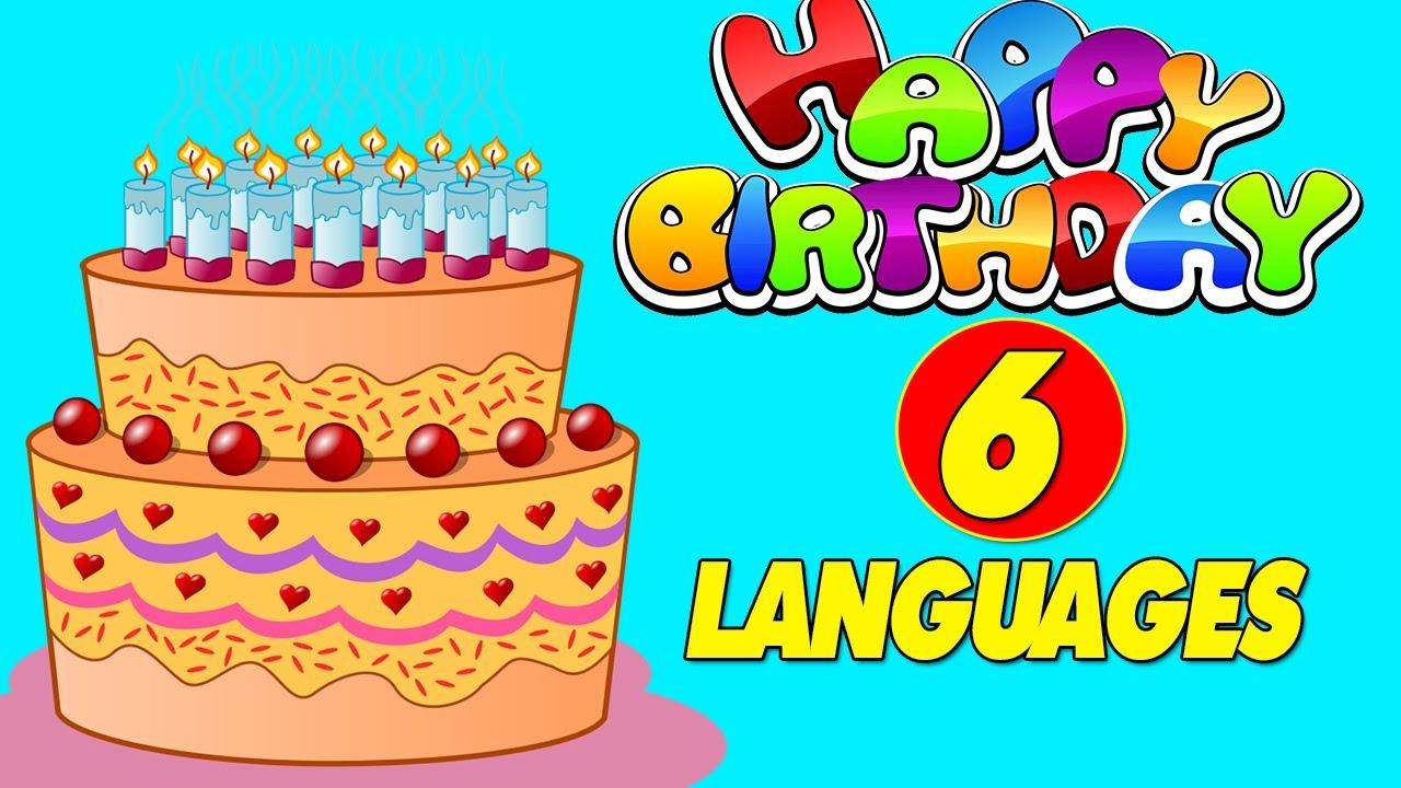 Happy Birthday In 6 Different Languages Happy Birthday To You Happy Birthday Songs Youtube