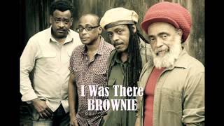 Brownie -I Was There