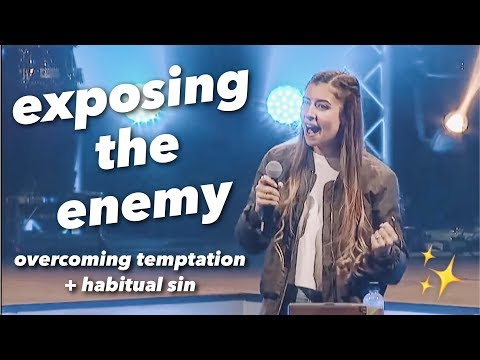 EXPOSING THE ENEMY    Overcoming Temptation + Habitual Sin