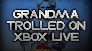 GRANDMA TROLLED ON XBOX LIVE!!