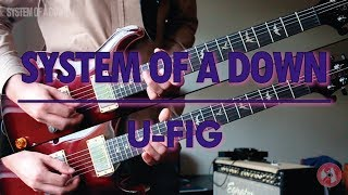 System Of A Down - U-Fig (guitar cover)