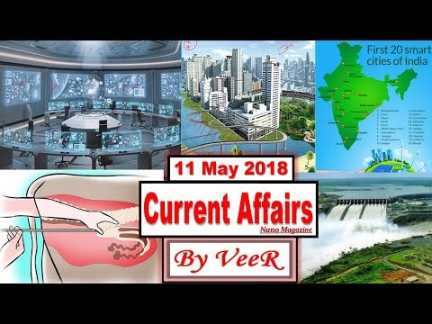 11 May 2018 - PIB, Yojana, AIR News-Nano Magazine-Smart Cities,Rabindra Nath Tagore- Current Affairs