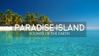 Sounds of the Earth - Paradise Island