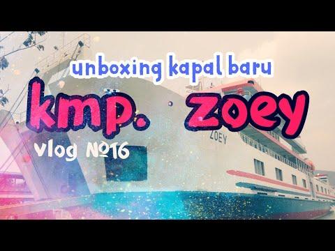 UNBOXING KAPAL BARU KMP. ZOEY LINTAS MERAK BAKAUHENI VLOG #16 Mp3