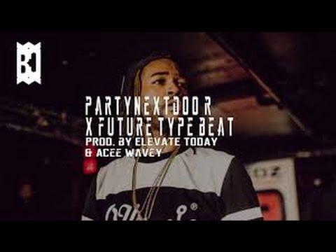 PARTYNEXTDOOR X Future Type Beat 2015-2016 FREE OFFICIAL ...