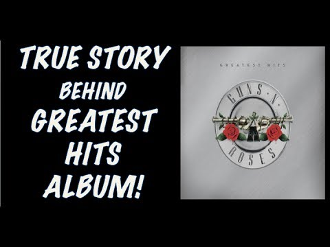 Guns N' Roses: The True Story Behind Guns N' Roses Greatest Hits Album!