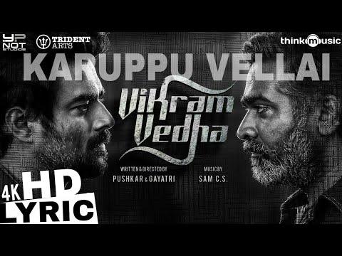 Karuppu Vellai | Official Lyric Video Vikram Vedha | R. Madhavan , Vijay Sethupathi|