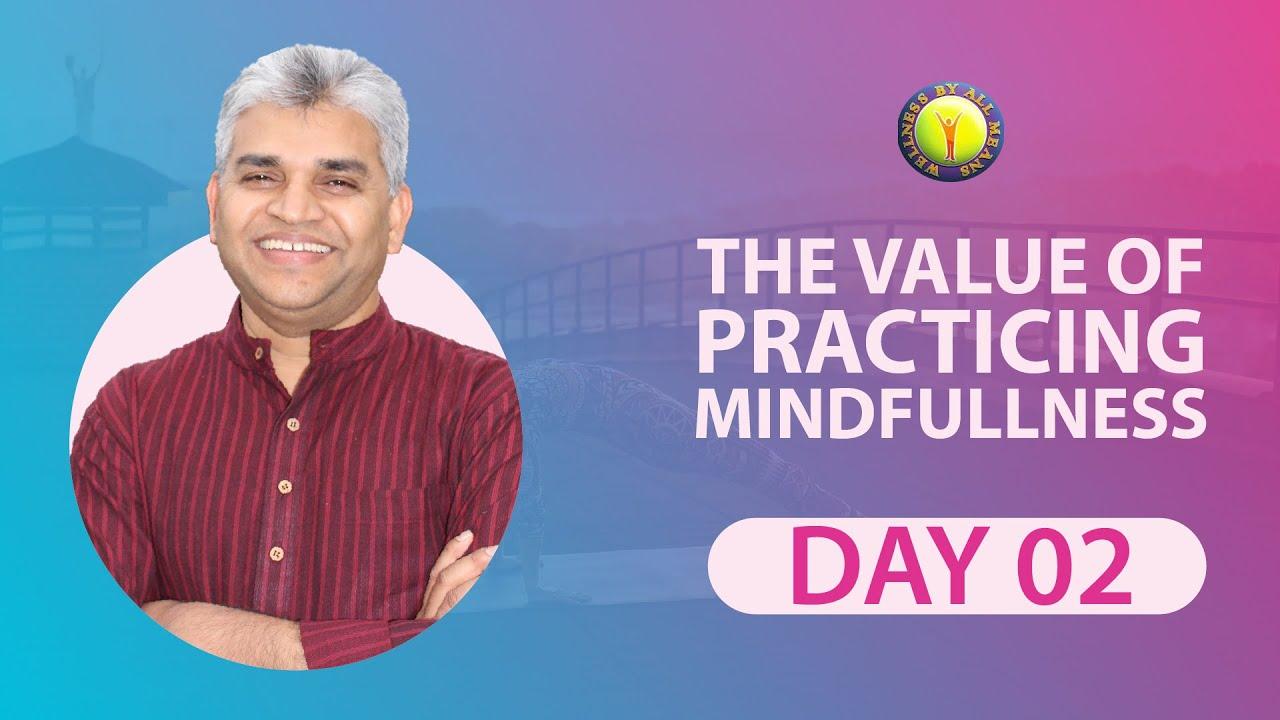 Practice of Mindfulness: Global Meditation Marathon Day 2 ...