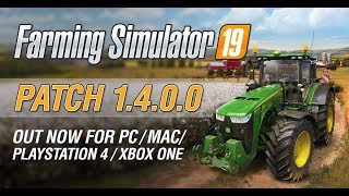 PATCH 1.4 IS OUT NOW AND WHAT IS IN IT | Farming Simulator 19