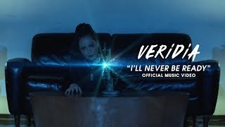 "VERIDIA // ""I'll Never Be Ready"" [official music video]"