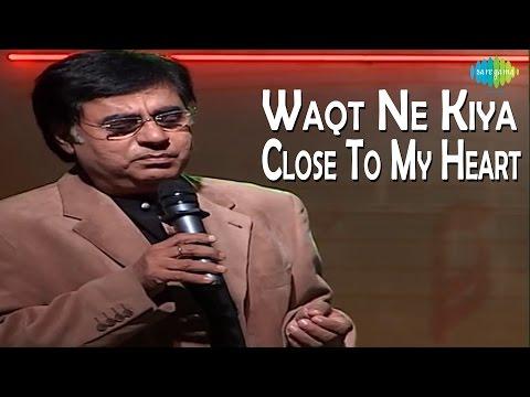 Waqt Ne Kiya | Close To My Heart Live Concert | Jagjit Singh