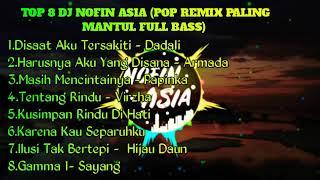 POP 8 DJ NOPIN ASIA (POP REMIX PALING MANTUL FUL BASS