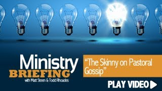 The Skinny on Pastoral Gossip
