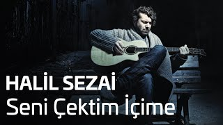 Halil Sezai - Seni Çektim İçime (Official Audio)