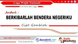 BERKIBARLAH BENDERA NEGERIKU Lirik (Lagu Wajib Nasional) Cipt Gombloh