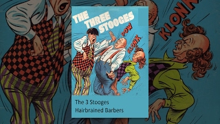 The new Three Stooges: Hairbrained Barbers thumbnail