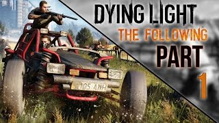 Dying Light: The Following - Let
