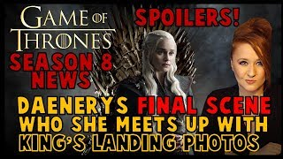 Game of Thrones News: Daenerys FINAL scene, Who She Meets Up With & More