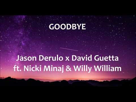 Goodbye - Jason Derulo X David Guetta Ft Nicki Minaj & Willy William - Letra - Lyrics