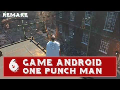 "TOP 6 Game Android "" One Punch Man "" Offline Terbaru 2018"