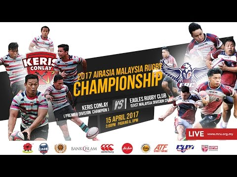 2017 AIRASIA MALAYSIA RUGBY LEAGUE - CHAMPIONSHIP - KERIS CONLAY VS EAGLES RUGBY CLUB