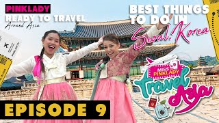 MISS PINKLADY TRAVEL IN ASIA EPS 9 - BEST THINGS TO DO IN SEOUL, KOREA.