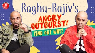 Raghu & Rajiv's ANGRY OUTBURST! Find Out Why?