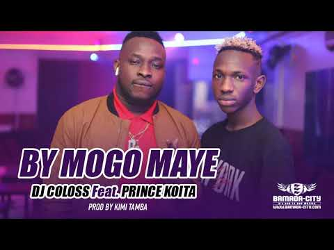 DJ COLOSS Feat. PRINCE KOITA  - BY MOGO MAYE