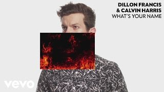 Dillon Francis & Calvin Harris - What's Your Name