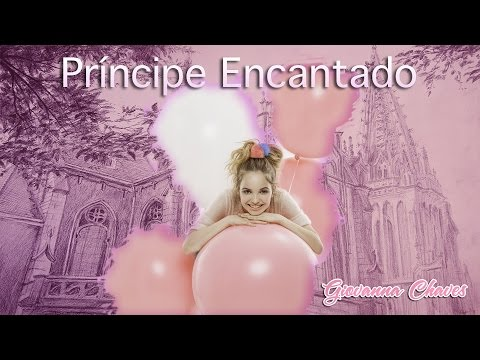 PRÍNCIPE ENCANTADO - GIOVANNA CHAVES ( VIDEO OFICIAL )