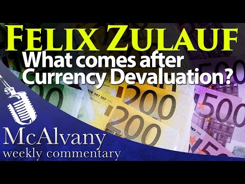 Felix Zulauf: What comes after Currency Devaluation? | McAlvany Weekly Commentary 2015