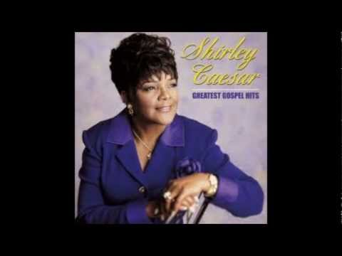 Hes Working It Our For You  Shirley Caesar