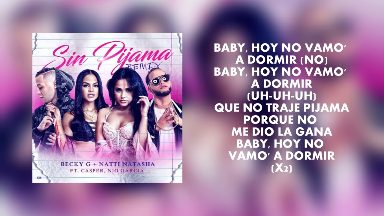 Becky G & Natti Natasha - Sin Pijama (Letra/Lyrics) Feat. Nio Garcia, Casper