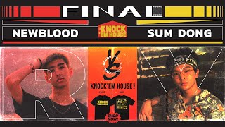 NEWBLOOD vs SUM DONG (FINAL ROUND) | KNOCK 'EM HOUSE